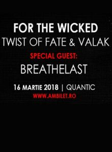 For The Wicked, Twist of Fate, Breathelast, Valak