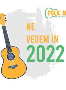 Folk In Festival, Budeasa (Amânat pt. 2022)