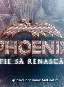 Phoenix Fie sa renasca – Baia Mare (Amanat)