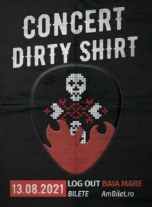 Dirty Shirt – Baia Mare